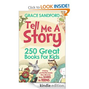 Grace Stanford Tell Me A #Story 250 Great #Books for #Kids #Literature #Children @dapperhouse #teens #babies #kindle