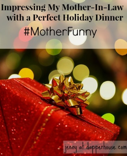 #Motherfunny, #shop, #cbias, @dapperhouse, #holiday, #dinner, #montherinlaw