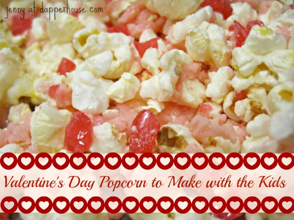 Valentine's Day popcorn Treat with White Chocolate for kids & moms to make together @dapperhouse