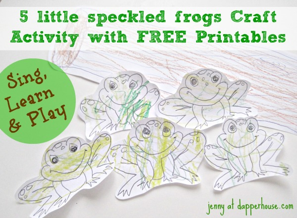 5 little frogs sitting on a log song craft activity quality time @dapperhouse free printable