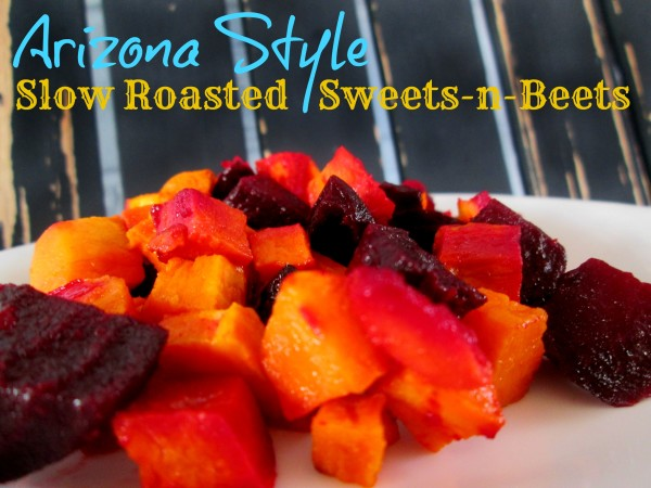 Arizona Style Sloow Roasted Sweets-n-Beets Recipe @dapperhouse