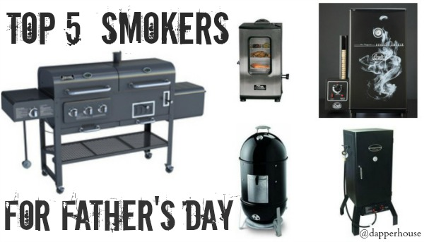 Hottest Deals on Top 5 Smoker Grills for Dad on Father's Day @dapperhouse