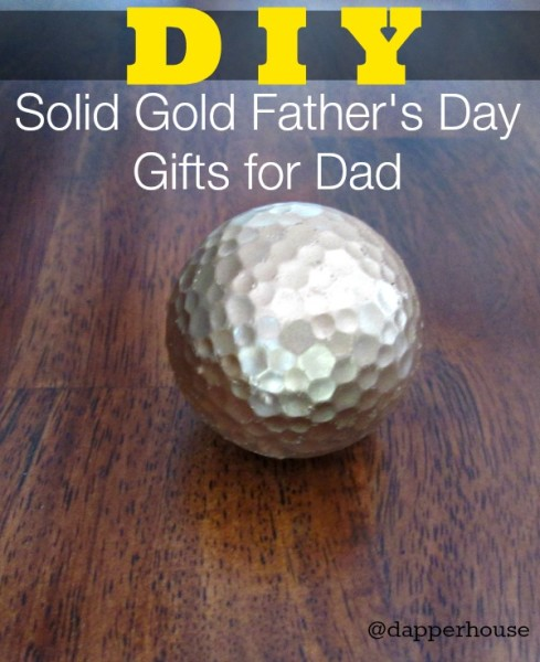 DIY Solid Gold Father's Day Gifts for Dad @dapperhouse