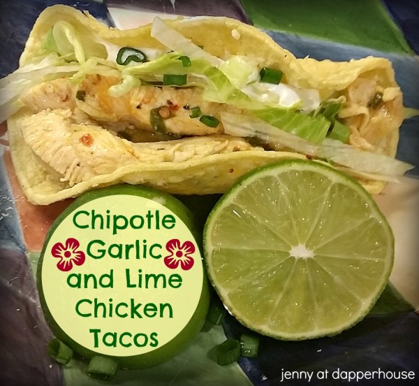 Delicious garlic lime chipotle chicken tacos recipe for everyday @dapperhouse