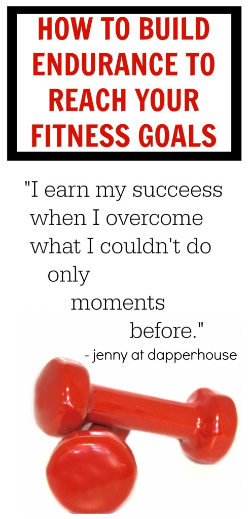 How to Build Endurance to Reach Your Fitness Goals jenny at dapperhouse  #inspiration #exercise #strength #fit #goals