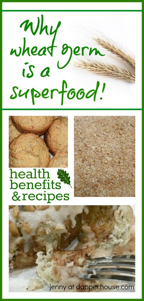 Why wheat germ is a super food with health benefits and recipes from jenny at dapperhouse #health #baking