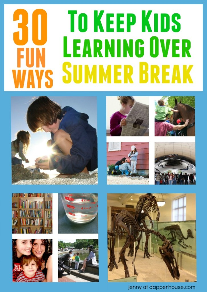 30 fun ways to keep kids learning over summer break - jenny at dapperhouse