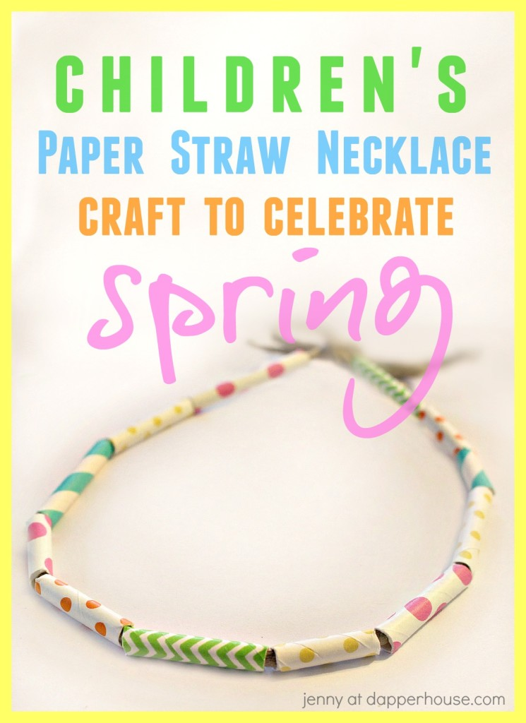 Children's Paper Straw Necklace Craft to Celebrate Spring from jenny at dapperhouse