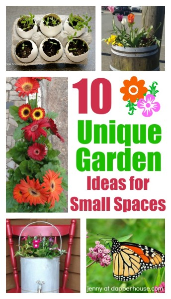 10 Unique Garden Ideas for Small Spaces - jenny at dapperhouse #garden #tips