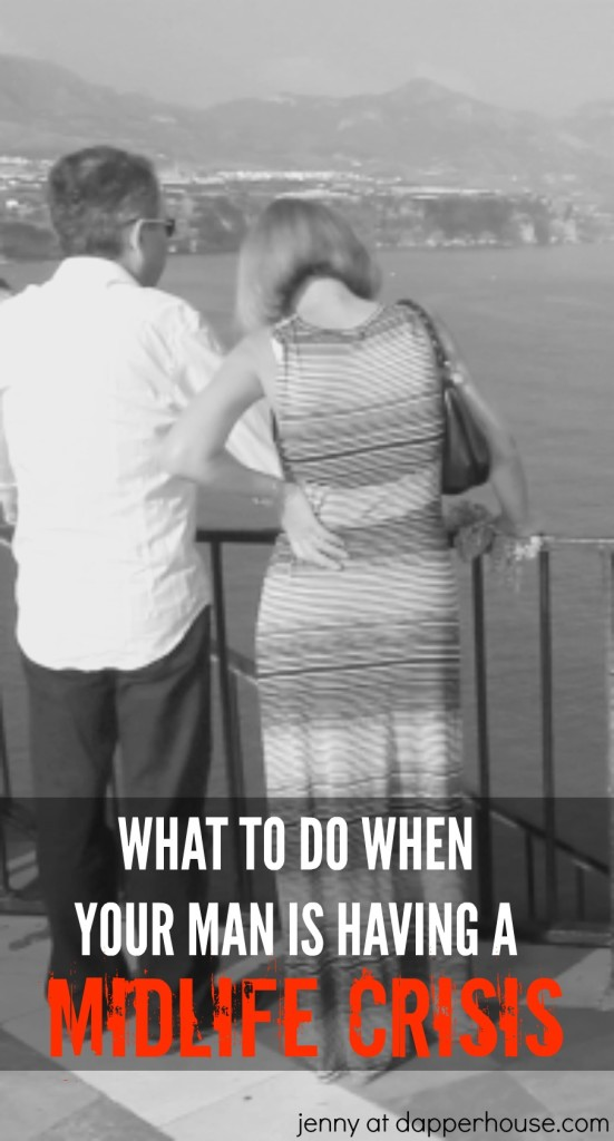 WHat to do when your man is having a midlife crisis - jenny at dapperhouse #aging #marriage #relationships
