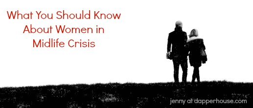 What You Should Know About Women in a Midlife Crisis - jenny at dapperhouse