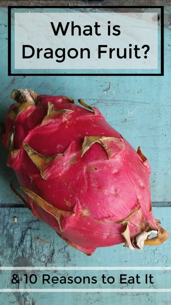 What is dragon fruit - Is Dragon Fruit Healthy - 10 Resons to Eat Dragon Fruit - jenny at dapperhouse