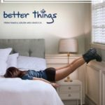 Better Things Helps You Celebrate Real & Raw of Parenting