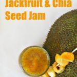 Homemade Jackfruit & Chia Seed Jam - Langka Jam