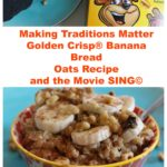 Golden Crisp® Banana Bread Oats Recipe, the Movie SING© Sweepstakes & Post Cereal Coupons