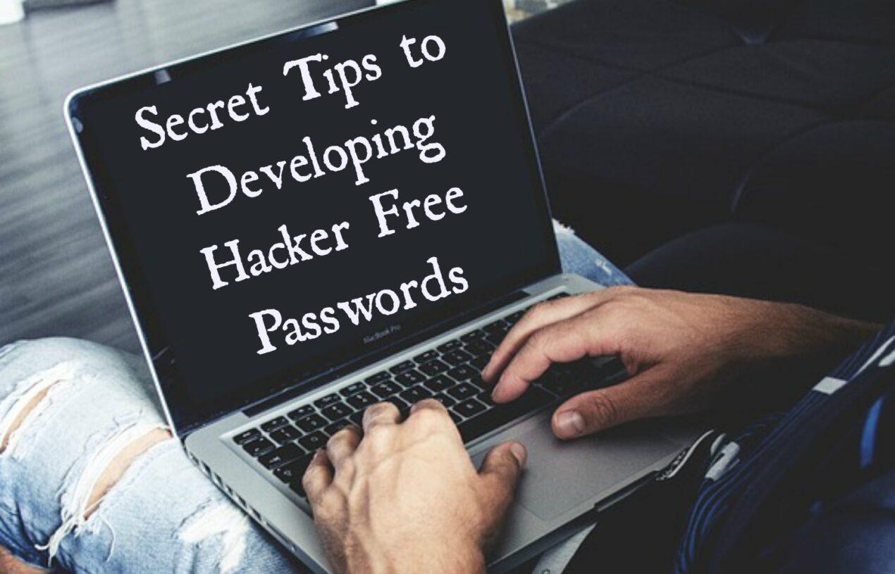 Secret Tips to Developing Hacker Free Passwords