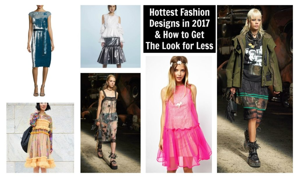 Hottest Fashion Designs In 2017 How To Get Their Look For Less