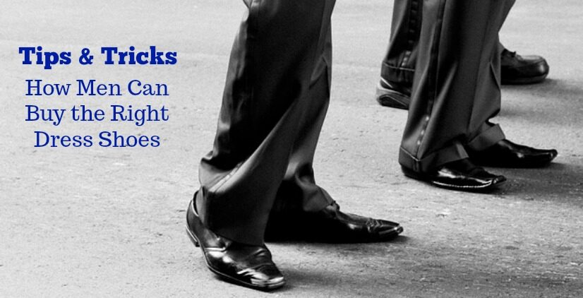 Tips and Tricks for Men – Buying the Right Dress Shoes