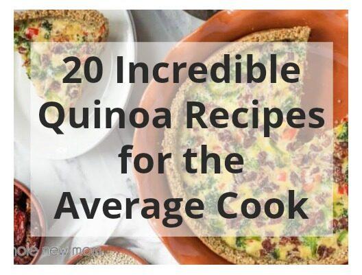 20 Incredible Quinoa Recipes for the Average Cook